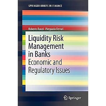 إدارة مخاطر السيولة في البنوك - القضايا الاقتصادية والتنظيمية حسب