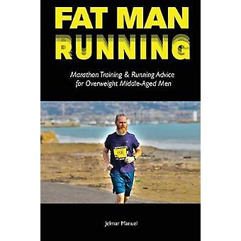 Fat Man Running - Marathon Training & Running Advice for Overweigh