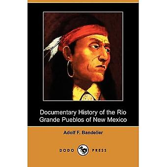 Documentary History of the Rio Grande Pueblos of New Mexico (Dodo Press)