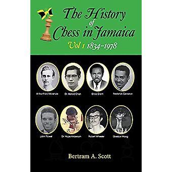 Historia szachów na Jamajce Tom I 18341978 Bertram Scott