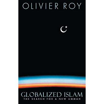 Globalized Islam by Olivier Roy