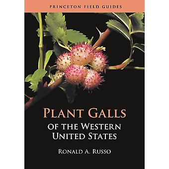 Plant Galls of the Western United States by Ronald A. Russo