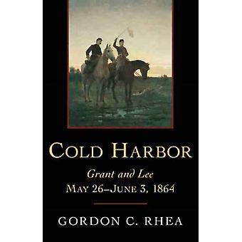 Cold Harbor av andra Gordon C Rhea