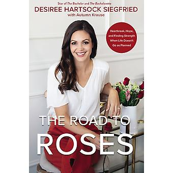 The Road to Roses by Desiree Hartsock Siegfried