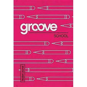 Groove School Student Journal by Michael Adkins