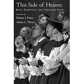 This Side of Heaven: Race, Ethnicity, and Christian Faith