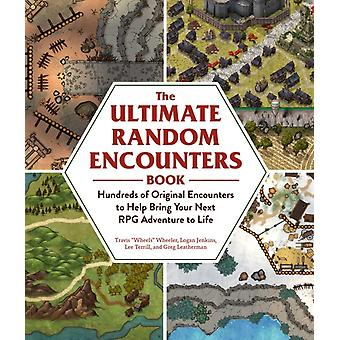 The Ultimate Random Encounters Book  Hundreds of Original Encounters to Help Bring Your Next RPG Adventure to Life by Travis Wheels Wheeler & Logan Jenkins & Lee Terrill & Greg Leatherman
