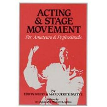Acting amp Stage Movement by White