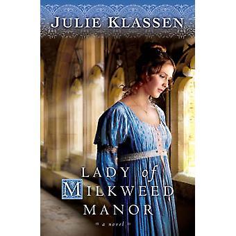 Lady, Milkweed Dwór przez Julie Klassen - 9780764204791 książki