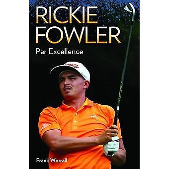 Rickie Fowler - Par Excellence av Frank Worrall - 9781784183288 bok