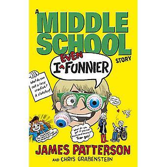 Ik zelfs grappiger - een middelbare School verhaal door James Patterson - 9781784750