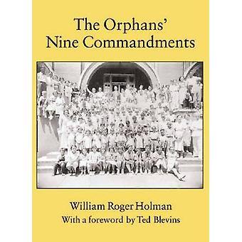 The Orphans' Nine Commandments by William Roger Holman - 978087565355