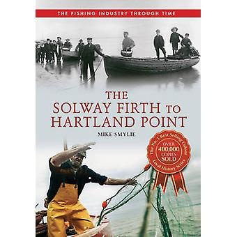 The Solway Firth to Hartland Point - The Fishing Industry Through Time