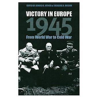 Sieg in Europa, 1945: vom Weltkrieg zum kalten Krieg