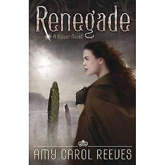 Renegade: Book 2: A Ripper Novel