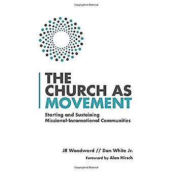 Die Kirche als Bewegung: Start und Erhalt der missionarischen inkarnatorische Gemeinschaften