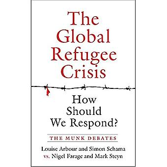 The Global Refugee Crisis: How�Should We Respond?: The Munk�Debates (Munk Debates)
