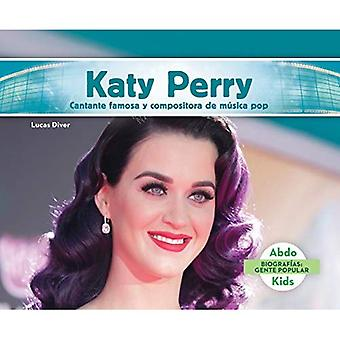 Katy Perry: Cantante Famosa y Compositora de Musica Pop (Biografias: Gente Popular (Pop BIOS))