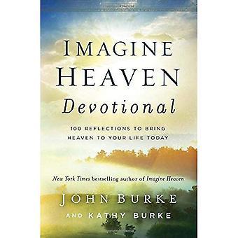Stel je de hemel devotionele: 100 reflecties hemel tot leven te brengen uw vandaag