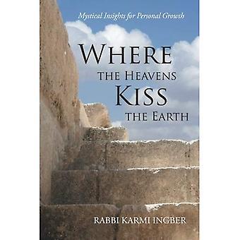 Dove i cieli baciano la terra: intuizioni mistiche per la crescita personale
