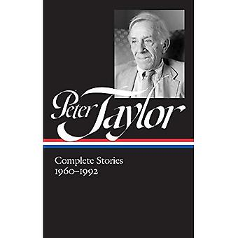Peter Taylor: Complete Stories 1960-1992: The Library of America #299