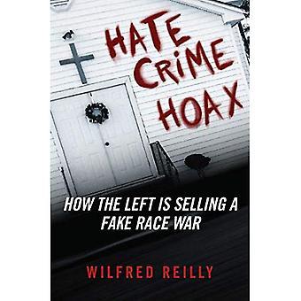 Canular de Crime de haine: Comment la gauche se vend une guerre de course Fake