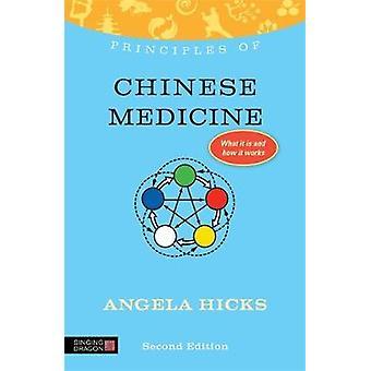 Prinzipien der chinesischen Medizin Was es ist, wie es funktioniert und was es für Sie tun kann von Angela Hicks