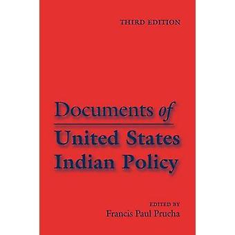 Documents des États-Unis politique indienne troisième édition par Prucha & Francis Paul