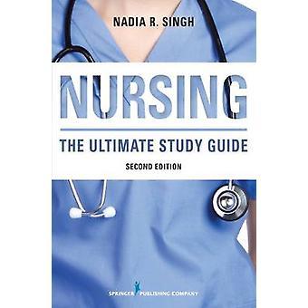 Soins infirmiers deuxième édition révisé du Guide d'étude ultime par Singh & Nadia R.