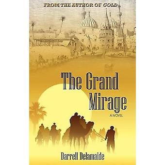 The Grand Mirage by Delamaide & Darrell