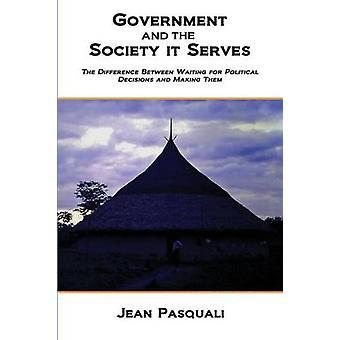 Regering en de maatschappij dient het verschil tussen politieke besluiten te wachten en waardoor ze door Pasquali & Jean