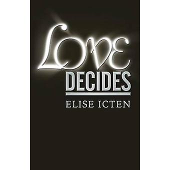 Love Decides by Icten & Elise