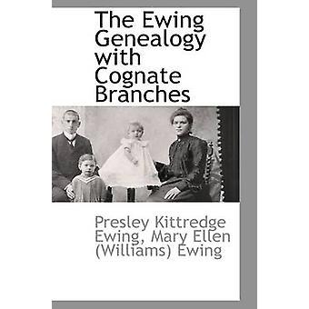 Die Ewing Genealogie mit Cognate Niederlassungen von Ewing & Presley Kittredge