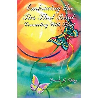 Embracing the Ties That Bind by Obley & Carole J.