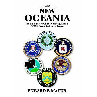 Der neue Ozeanien eine Untold Story die zunehmenden Missbrauch der Macht der USA gegen das Volk von Mazur & Edward F.