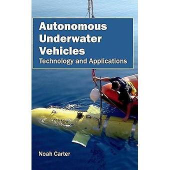 Autonome onderwater voertuigen technologie en toepassingen door Carter & Noah