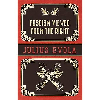 Fascism Viewed from the Right by Evola & Julius