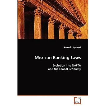 Mexicanske Banklovgivning af Sigmond & Karen B.