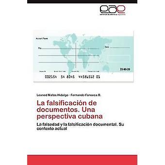 La Falsificacion de Documentos. Una Perspectiva Cubana by Matos Hidalgo & Leaned