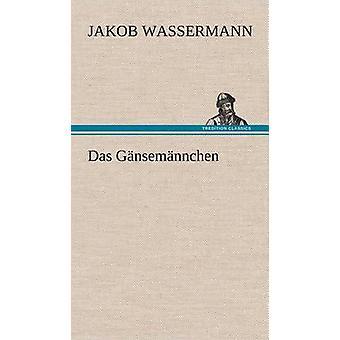 Das Gansemannchen by Wassermann & Jakob
