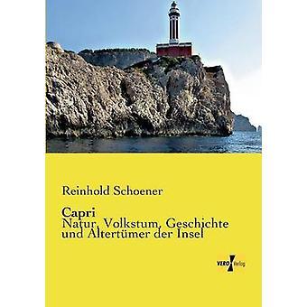 CapriNatur Volkstum Geschichte und Altertmer der Insel by Schoener & Reinhold