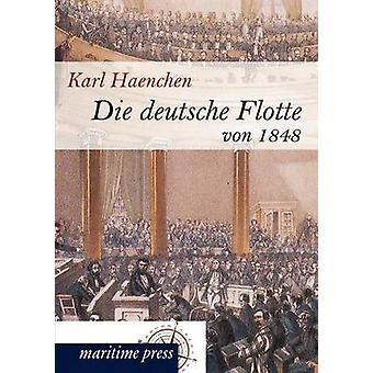 Die deutsche Flotte von 1848 av Haenchen & Karl