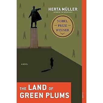 The Land of Green Plums by Herta Muller - Michael Hofmann - 978031242