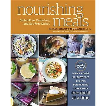Nourishing Meals - 365 Whole Foods - Allergy-Free Recipes for Healing