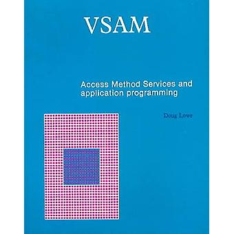 VSAM - Access Method Services and Application Programming by Doug Low