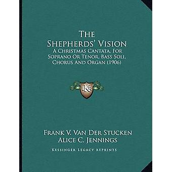 The Shepherds' Vision - A Christmas Cantata - for Soprano or Tenor - B