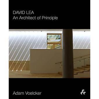 David Lea - An Architect of Principle by Adam Voelcker - 9781908967749