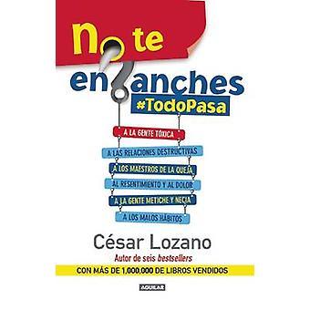 No Te Enganches - #Todopasa by Cesar Lozano - Caesar Lozano - 97819419