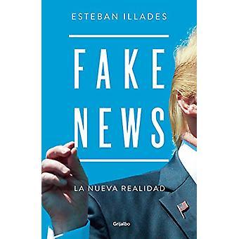 Fake News (Spanish Edition) by Esteban Illades - 9786073160889 Book