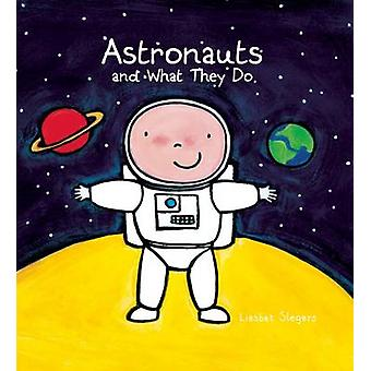 Astronauts and What They Do by Liesbet Slegers - 9781605372099 Book